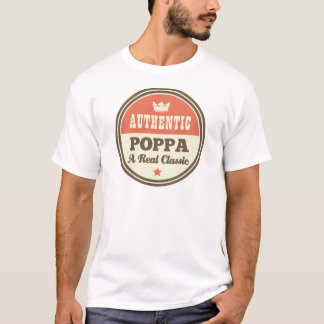 Authentic Poppa A Real Classic T-Shirt
