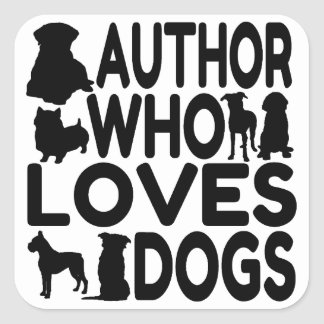 Author Who Loves Dogs Square Sticker