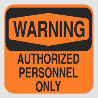 Authorized personnel only square sticker