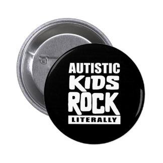 Autism Awareness  Autistic Kids Rock Literally 6 Cm Round Badge
