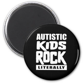 Autism Awareness  Autistic Kids Rock Literally 6 Cm Round Magnet