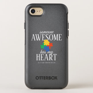 Autism Awareness Someone Awesome Has My Heart OtterBox Symmetry iPhone 8/7 Case