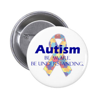 Autism be aware be understanding 6 cm round badge