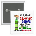Autism COLORS HER OWN WORLD Daughter 15 Cm Square Badge