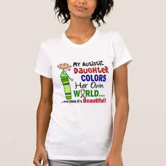 Autism COLORS HER OWN WORLD Daughter Tshirts