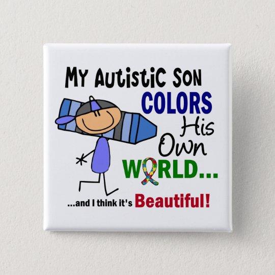 Autism COLORS HIS OWN WORLD Son 15 Cm Square Badge