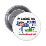 Autism COLORS HIS OWN WORLD Son 6 Cm Round Badge