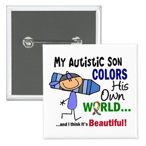 Autism COLORS HIS OWN WORLD Son Badges