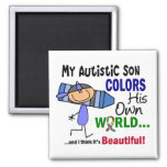 Autism COLORS HIS OWN WORLD Son Square Magnet