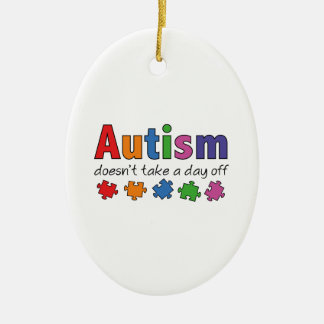 Autism Doesn't Take A Day Off Ceramic Oval Decoration