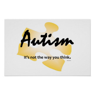 """Autism Glows Poster-""""It's not the way you think."""" Poster"""