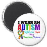 Autism I Wear Ribbon For My Precious Friend Fridge Magnets