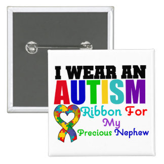 Autism I Wear Ribbon For My Precious Nephew Pin