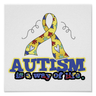 Autism is a Way of Life Posters