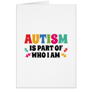 Autism Is Part Of Who I Am Card