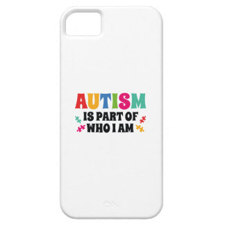 Autism Is Part Of Who I Am iPhone 5 Cover