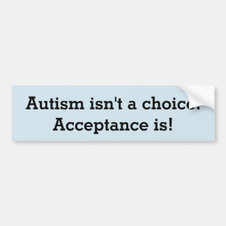 Autism isn't a choice bumper sticker