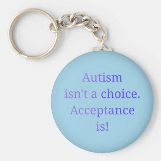 Autism isn't a choice. key ring