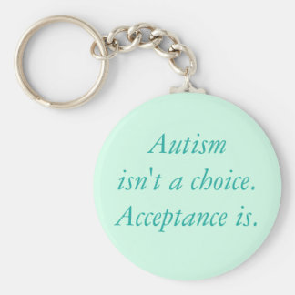 Autism isn't a choice. key ring