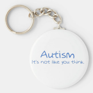 """""""Autism: It's Not Like You Think."""" Key Ring"""