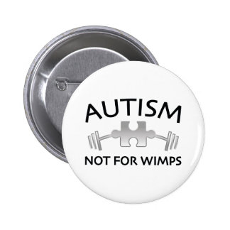 Autism Not For Wimps 6 Cm Round Badge