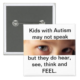 autism speak,hear,think and feel 15 cm square badge