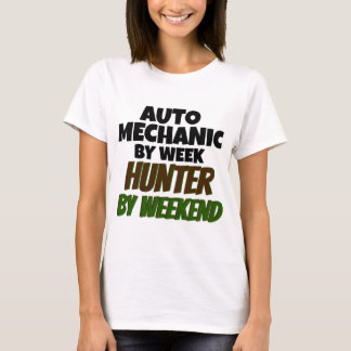 Auto Mechanic by Week Hunter by Weekend T-Shirt