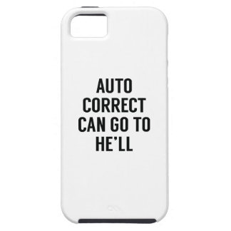 Autocorrect Can Go To He'll iPhone 5 Covers