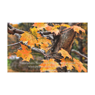 Autumn leaves and quote by Lee Maynard Stretched Canvas Print