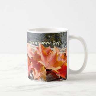 Autumn Leaves Coffee Cup Have a Sunny Day! Mug