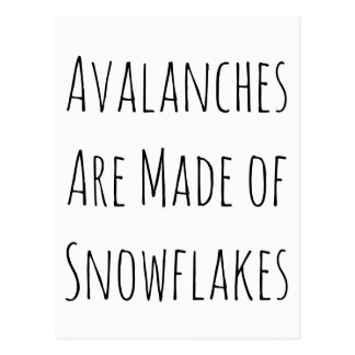 """Avalanches Are Made of Snowflakes"" Progressive Postcard"