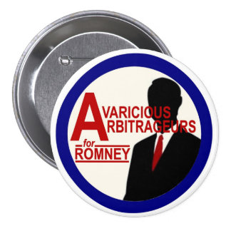 Avaricious Arbitrageurs for Romney 7.5 Cm Round Badge