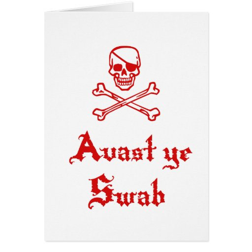Avast Ye Swab Greeting Cards