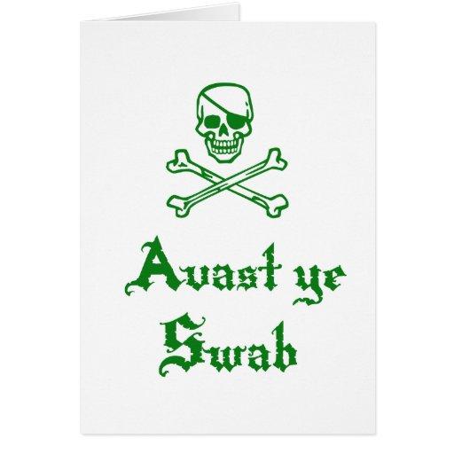 Avast Ye Swab Greeting Card
