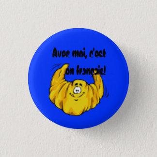 Avec moi, c'est en français! 3 cm round badge