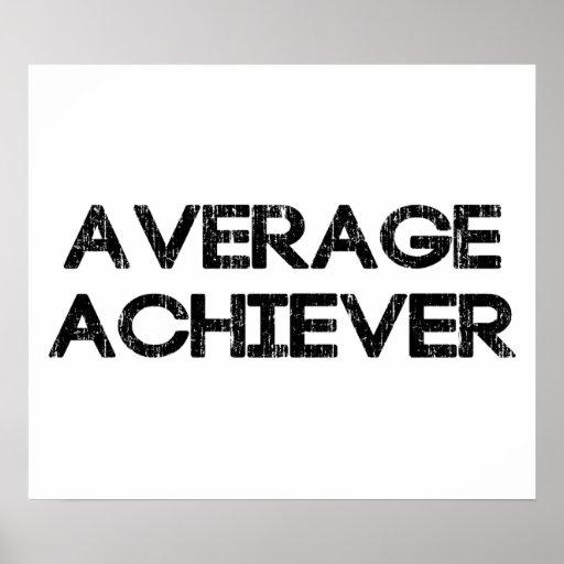 Average Achiever Print