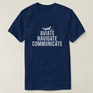 Aviate, Navigate, Communicate Pilot's T-Shirt