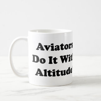 Aviators do it with Altitude Coffee Mug