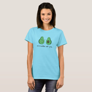 avocuddle wit' you... T-Shirt