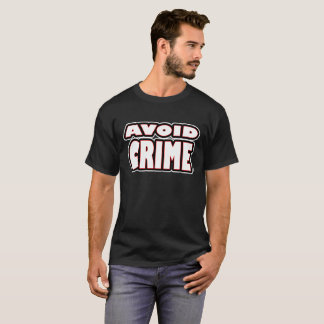 Avoid Crime White Worded T-Shirt