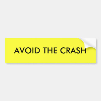 AVOID THE CRASH BUMPER STICKER