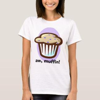 aw muffin! T-Shirt