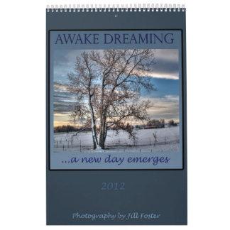 Awake Dreaming - 2012 Calendar by Jill Foster