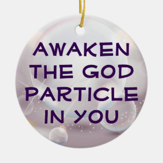 Awaken the God Particle ornament