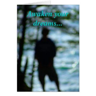 Awaken your dreams... card