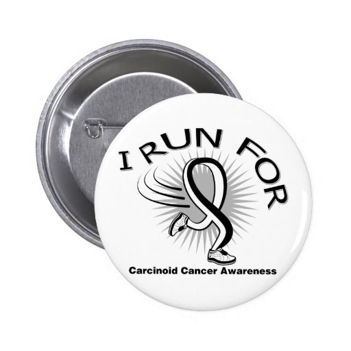 Awareness I Run For Carcinoid Cancer Button