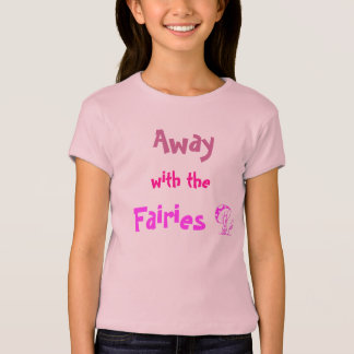 Away With The Fairies T-Shirt