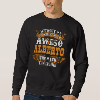 Aweso ALBERTO A True Living Legend Sweatshirt