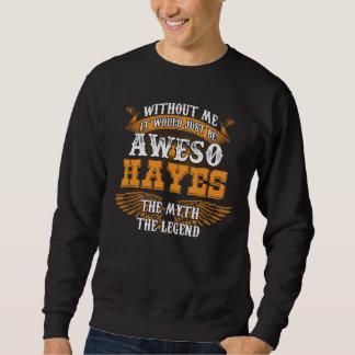 Aweso HAYES A True Living Legend Sweatshirt