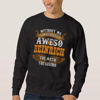 Aweso HEINRICH A True Living Legend Sweatshirt